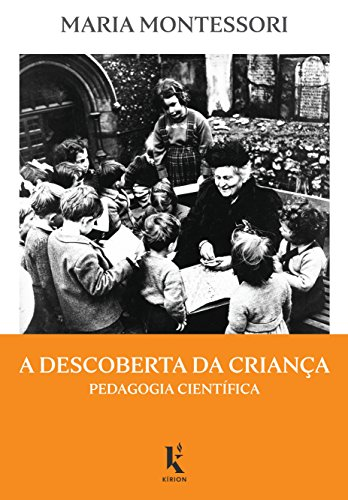 The Discovery of the Child. Scientific Pedagogy