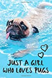 Just a Girl Who Loves Pugs Notebook: Pug Hug Funny Gift For Pug Lover, Cute Pink Notebook Pug Journal for Girls, Kids, Teens & Adults, Pug Dog Notebook (110 Pages, Lined, 6 x 9)