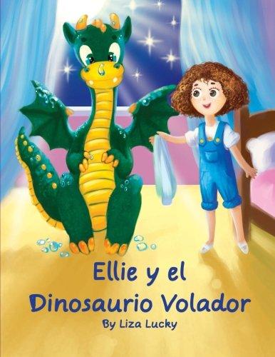 Ellie y el Dinosaurio Volador: Cuento para niños 4-8 Años, libros en español para niños, Cuentos