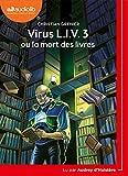 Virus L.I.V. 3 ou la mort des livres: Livre audio 1 CD MP3