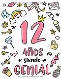 12 Años Siendo Genial: Regalo de Cumpleaños 12 Años Para Niñas. Cuaderno de...