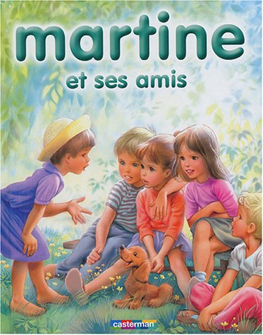 Martine et ses amis: 8 récits illustrés par Marcel Marlier