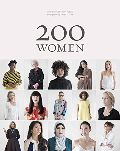 200 Women: Who Will Change The Way You See The World (Personal Growth Books for Women, Coffee Table Books, Women of the World Books)