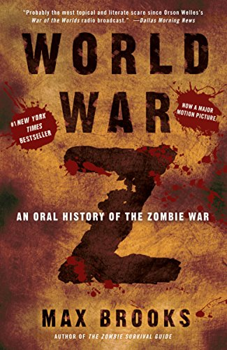 World War Z: An Oral History of the Zombie War by [Max Brooks]