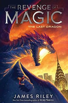 The Last Dragon (The Revenge of Magic Book 2) by [James Riley]