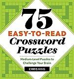 75 Easy-to-Read Crossword Puzzles: Medium-Level Puzzles to Challenge Your Brain