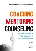 Coaching, Mentoring and Counseling. An Integrated Model of Professional Guidance Supported by the Corporate University