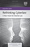 Rethinking Cyberlaw: A New Vision for Internet Law (Rethinking Law series, #2)