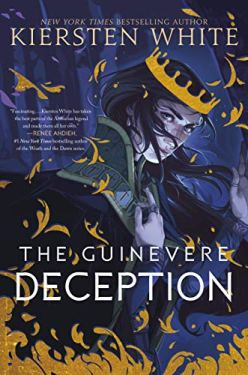 The Guinevere Deception (Camelot Rising Trilogy Book 1) by [Kiersten White]