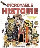Incroyable Histoire. 100 moments-clés de l'histoire du monde · de 9 à 12 ans