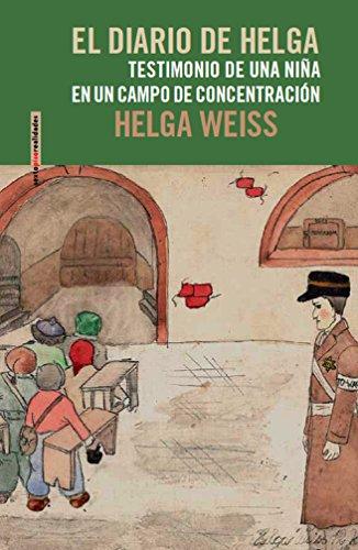 El Diario De Helga: Testimonio de una niña en un campo de concentración (Sexto Piso Realidades)