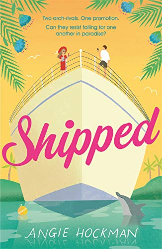 Shipped: A witty, escapist, enemies-to-lovers rom-com! by [Angie Hockman]