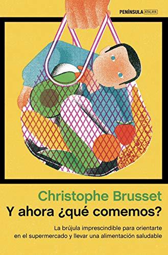 Y ahora ¿qué comemos? de Christophe Brusset