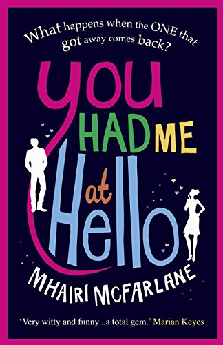 You Had Me At Hello: The laugh-out-loud rom com from the Sunday Times bestseller
