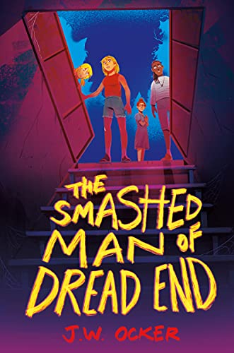The Smashed Man of Dread End by [J.W. Ocker]