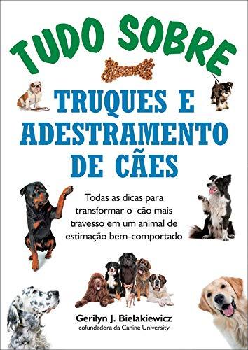 Todo sobre adiestramiento y trucos caninos: todos los consejos para convertir al perro más travieso en una mascota de buen comportamiento