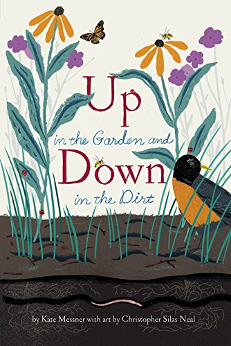 Up in the Garden and Down in the Dirt: (Nature Book for Kids, Gardening and Vegetable Planting, Outdoor Nature Book)