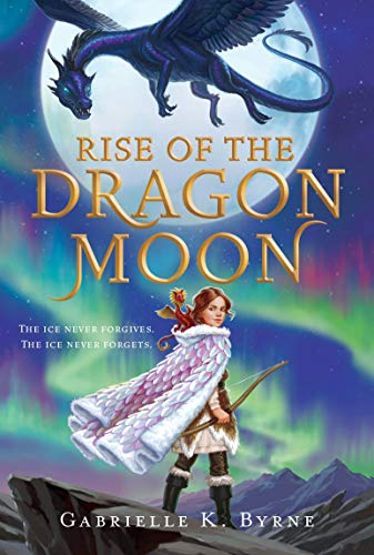 Rise of the Dragon Moon by [Gabrielle K. Byrne]