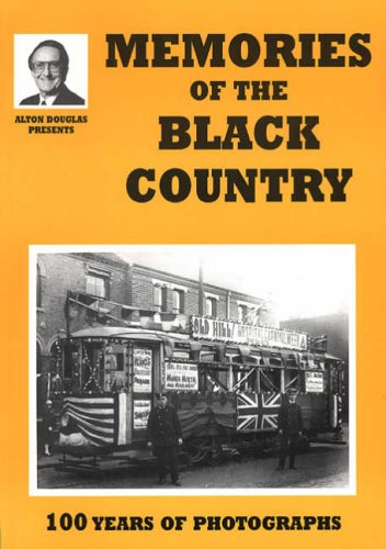 Memories of the Black Country: 100 Years of Photography (Alton Douglas Presents)