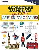 Apprendre l' Anglais Grâce à Mon Cahier d' Activités: Cahier en COULEUR Pour...