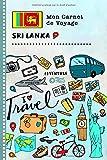 Sri Lanka Carnet de Voyage: Journal de bord avec guide pour enfants. Livre de suivis des enregistrements pour...