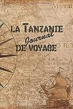 la Tanzanie Journal de Voyage: 6x9 Carnet de voyage I Journal de voyage...