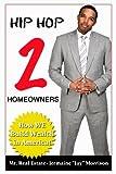 HIP HOP 2 HOMEOWNERS: How WE Build Wealth in America!