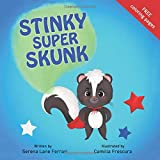 Stinky Super Skunk: A Story of Empathy, Acceptance, Uniqueness and Kindness