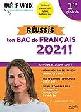 Amélie Vioux - Réussis ton bac de français 2021 - Français 1re