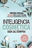 Skintellectual. Inteligencia cosmética: La ciencia que hay...