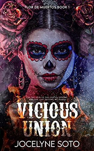 Vicious Union : A Cartel Romance (Flor de Muertos Series Book 1) by [Jocelyne  Soto]