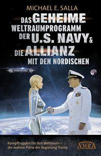 Das Geheime Weltraumprogramm der U.S Navy & Die Allianz mit den nordischen
