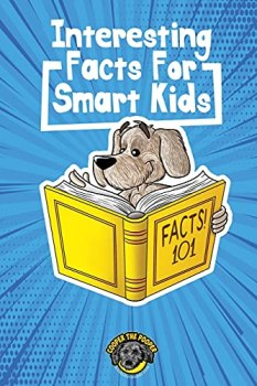 Interesting Facts for Smart Kids: 1,000+ Fun Facts for Curious Kids and Their Families (Books for Smart Kids)