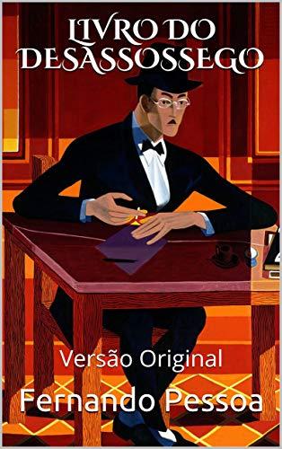 LIVRO DO DESASSOSSEGO: Versão Original (Clássicos da Poesia) (Portuguese Edition)