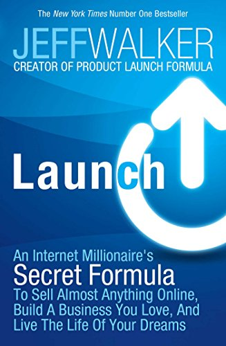 Launch: An Internet Millionaire's Secret Formula to Sell Almost Anything Online, Build a Business You Love and Live the Life of Your Dreams (English Edition) di [Jeff Walker]