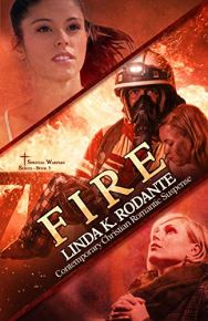 FIRE: Contemporary Christian Romantic Suspense (Spiritual Warfare Series Book 3) by [Linda K.  Rodante]