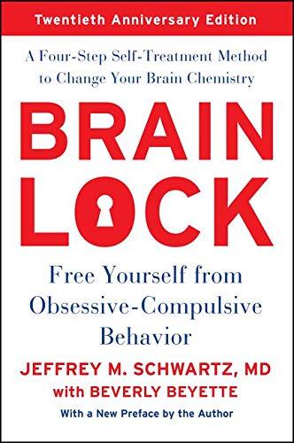 Brain Lock, Twentieth Anniversary Edition: Free Yourself...