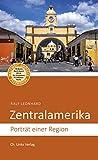 Zentralamerika: Porträt einer Region (Länderporträts) (German Edition)