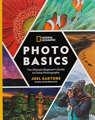 National Geographic Photo Basics: The Ultimate Beginner's Guide...