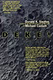 Deke!: From Mercury to the Shuttle