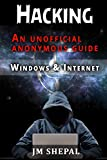 HACKING: An Unofficial Anonymous Guide: Windows and Internet