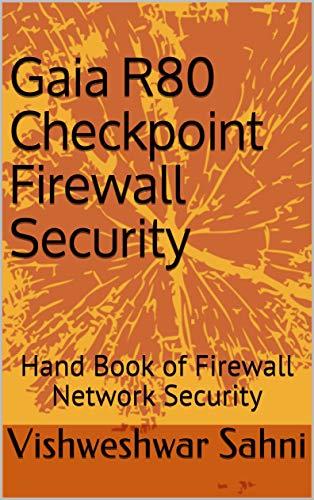 Gaia R80 Checkpoint Firewall Security: Hand Book...