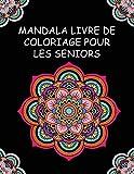 Mandala Livre De Coloriage Pour Les Seniors: avec la démence et d'Alzheimer maladie |...