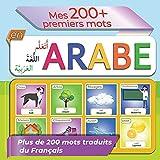 Mes 200+ premiers mots en Arabe - Français: Apprendre l arabe classique pour les petit |...