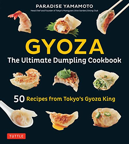 Gyoza: The Ultimate Dumpling Cookbook: 50 Recipes from Tokyo