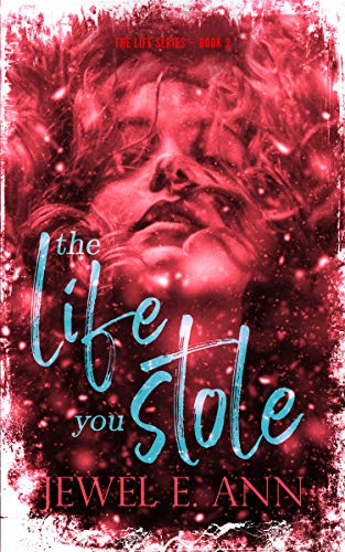 The Life You Stole by Jewel E. Ann