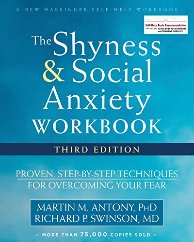 The Shyness and Social Anxiety Workbook: Proven,...