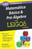 1001 Basic Mathematics and Pre-Algebra Problems for Dummies
