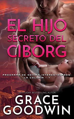 Bebé secreto del Ciborg (La Colonia 7) de Grace Goodwin