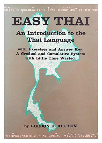 Easy Thai: Uma introdução ao idioma tailandês, com chave de exercícios e resposta, um sistema gradual e cumulativo com pouco tempo de perda